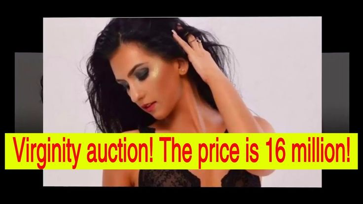 Virginity auction! The price is 16 million!Breaking News!