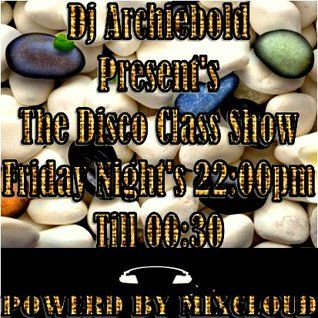 The Disco Class Mix.1 New Show Present By Dj Archiebold