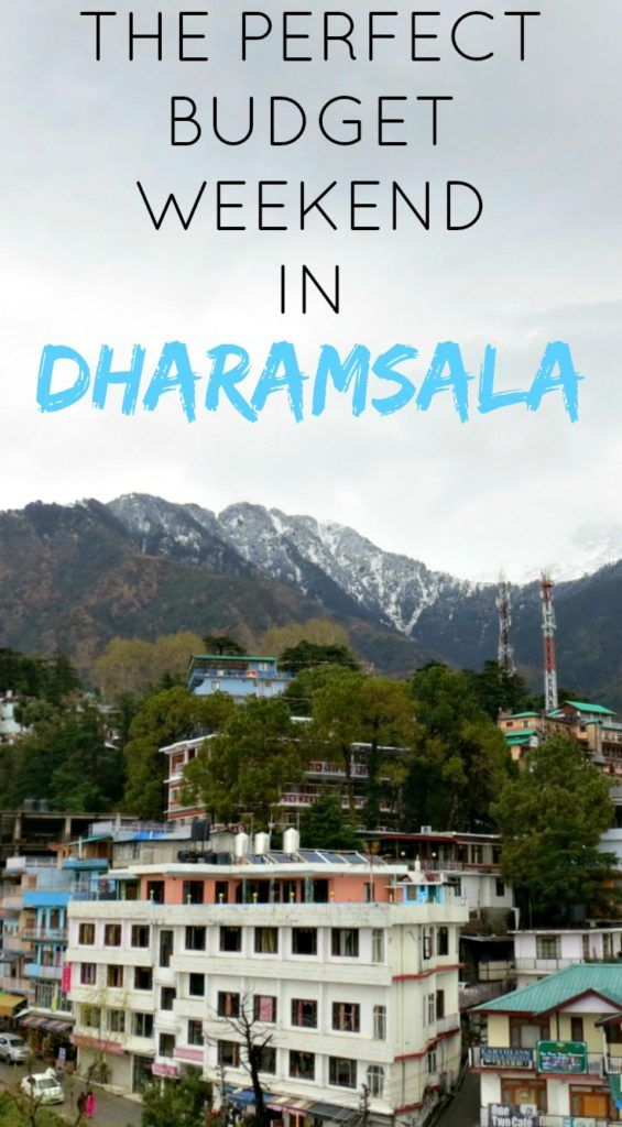 The Path She Took | The Perfect Budget Weekend in Dharamsala…