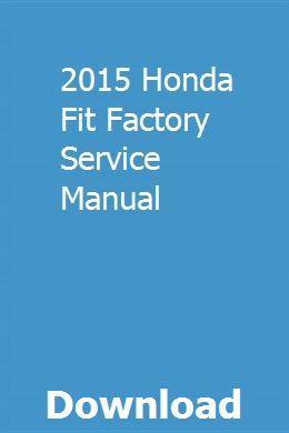 2015 Honda Fit Factory Service Manual pdf download