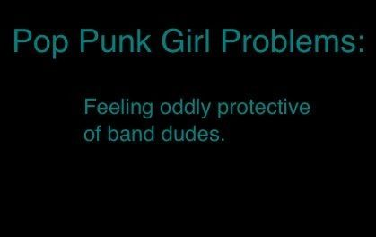 Both the famous ones and the ones at school | Pop Punk Girl Problems