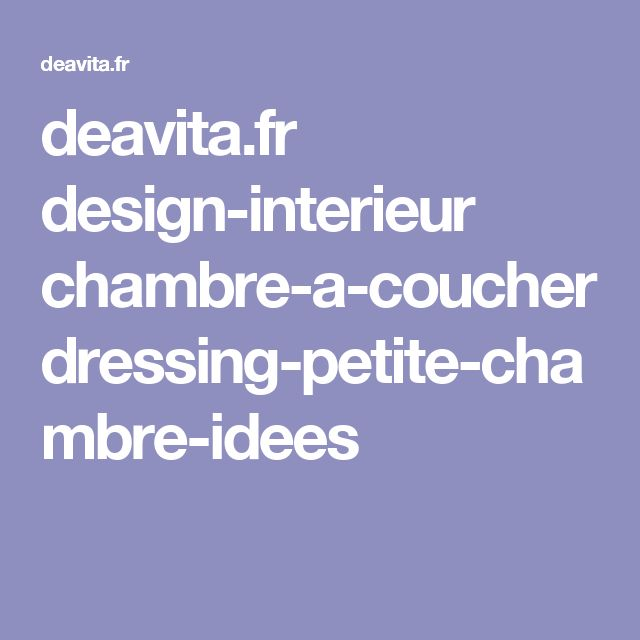 deavita.fr design-interieur chambre-a-coucher dressing-petite-chambre-idees