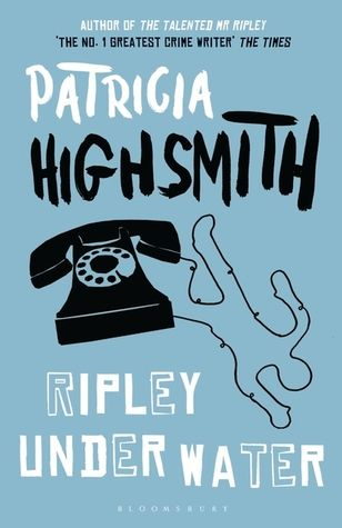 Goodreads | Ripley Under Water by Patricia Highsmith — Reviews, Discussion…