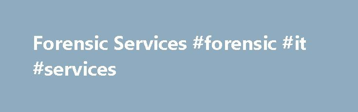 Forensic Services #forensic #it #services http://tennessee.remmont.com/forensic-services-forensic-it-services/  # Forensic Services DMH Forensic Services DMH Forensic Mental Health Services include court-based forensic mental health assessments and consultations for persons who are facing criminal or delinquency charges and civil commitment proceedings. These court-based services involve the provision of individual statutory and non-statutory evaluations regarding persons with mental health…