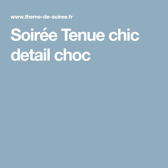 Soirée Tenue chic detail choc