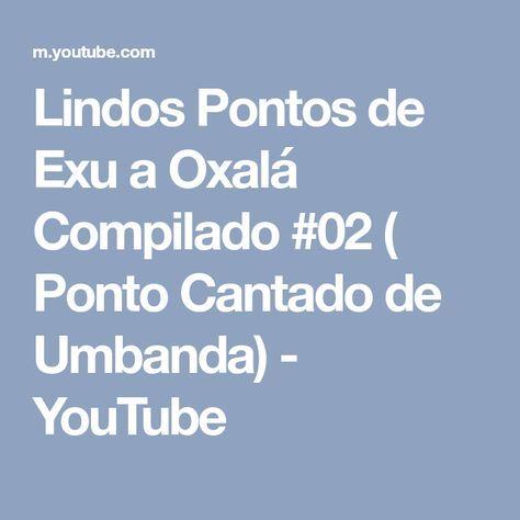 Lindos Pontos de Exu a Oxalá Compilado #02 ( Ponto Cantado de Umbanda) - YouTube