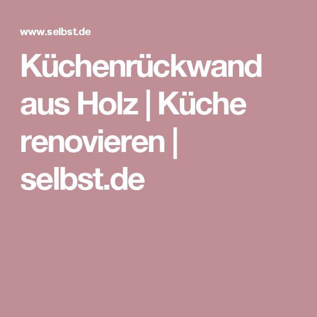Küchenrückwand aus Holz | Küche renovieren | selbst.de