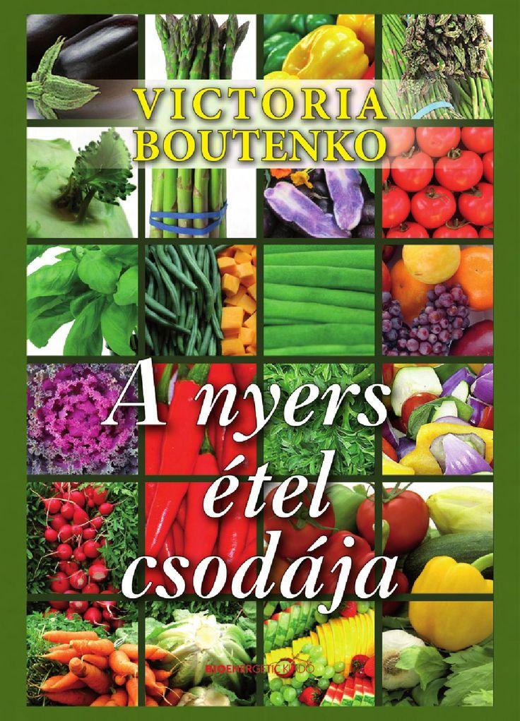"""Victoria Boutenko: A nyers étel csodája """"Számtalan betegség abból fakad, hogy eltértünk a természetes életmódtól. Étrendünk nagy részét olyan ételek teszik ki, amelyek nem találhatók meg a természetben. A sütés és a főzés emberi találmány, amelynek elsősorban kulturális és gasztronómiai szempontból van jelentősége, de a testünk továbbra is a friss, élő és átalakítatlan növényi ételeknek örül a legjobban. A hőkezelés sok értékes anyagot – vitaminokat, enzimeket stb. – elpusztít az ételben."""