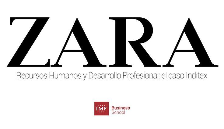 Vamos a ver en esta entrada la política de Recursos Humanos y desarrollo profesional en Zara/Inditex. Recursos Humanos el caso Zara/Inditex.