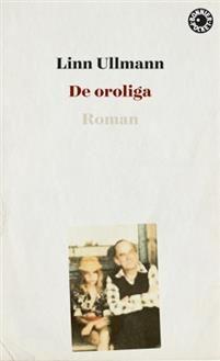De oroliga - Linn Ullmann - pocket(9789174296181) | Adlibris Bokhandel