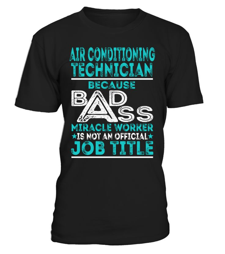 Air Conditioning Technician - Badass Miracle Worker