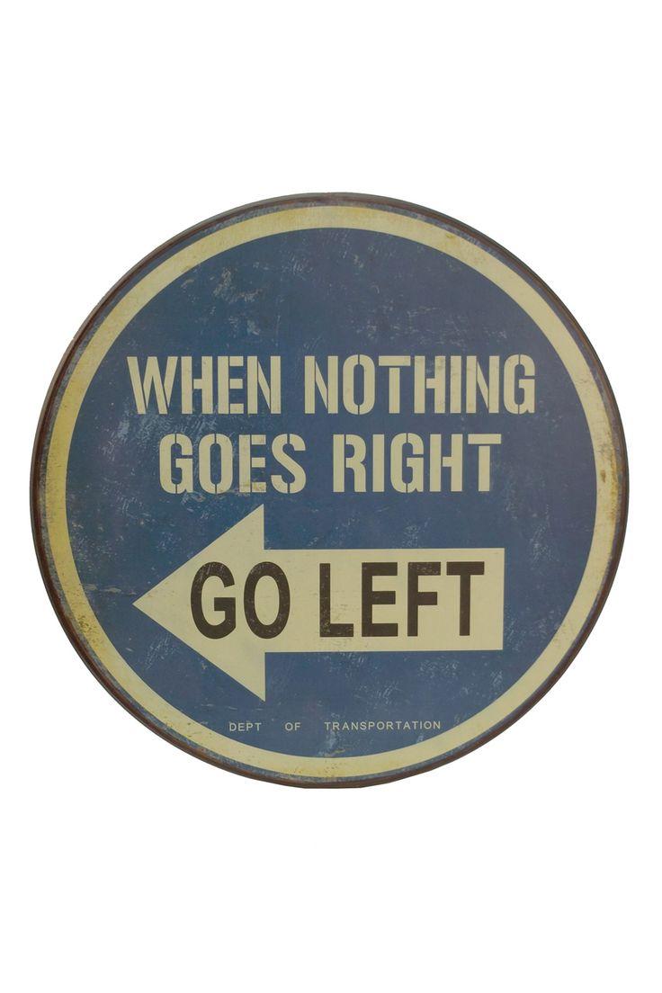 """Go Left"" Wood Road Sign"