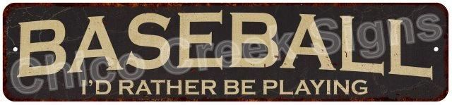 Baseball I'd Rather Be Playing Vintage Look Rustic Chic Metal Sign 4x18 4180014