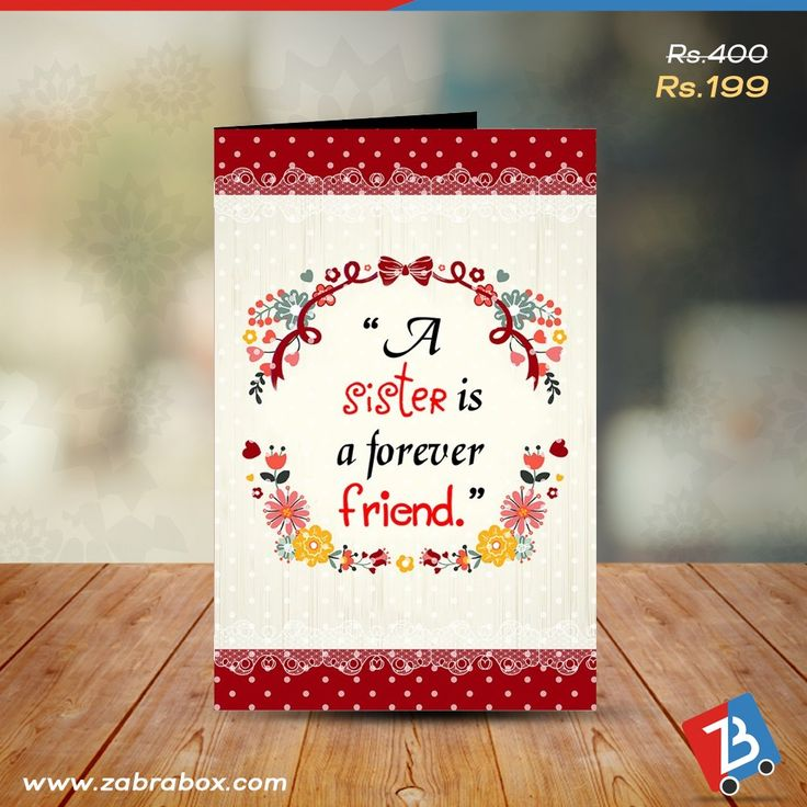 Send a greeting card to your sister and express her the feeling of affection on the occasion of Rakhi.