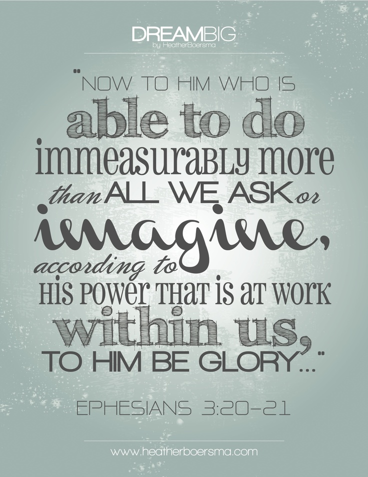 ephesians 3:20 imagine his power that is at work within us to him be the glory