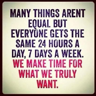 We all have the same 24 hours a day.... Quotes