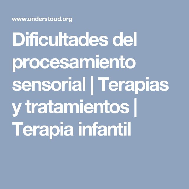 Dificultades del procesamiento sensorial | Terapias y tratamientos | Terapia infantil
