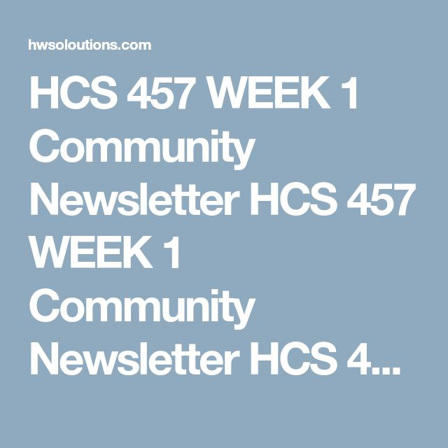 HCS 457 WEEK 1 Community Newsletter HCS 457 WEEK 1 Community Newsletter HCS 457 WEEK 1 Community Newsletter Imagineyou have been asked by your local government to help create a newsletter for your community. For the first issue, they have asked you to provide an overview of public health.  Writea 700- to 1,050-word article in which you:  Define public health. Explain the historical development of public health. Identify careers within public health. Includeat least 3 APA formatted…