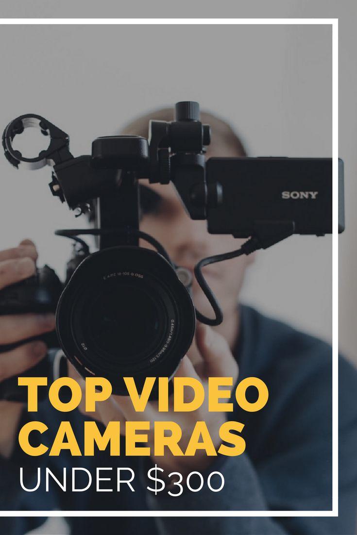 Top Video Cameras under $300