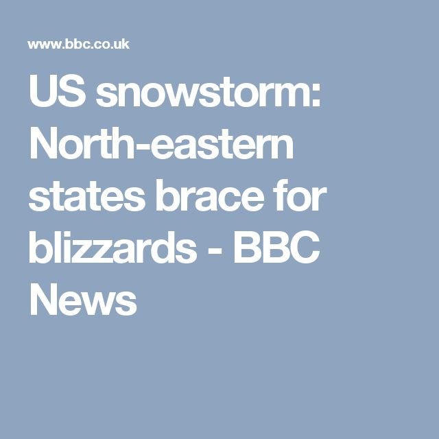 US snowstorm: North-eastern states brace for blizzards - BBC News