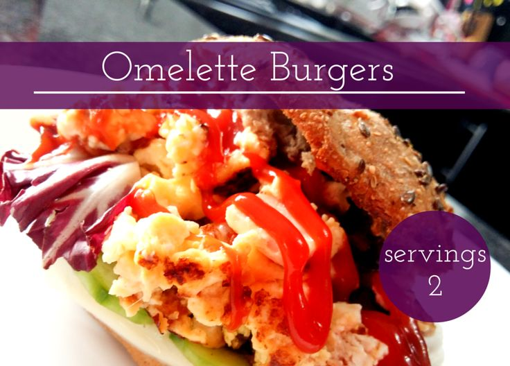 Omelette Burgers – for those lazy mornings