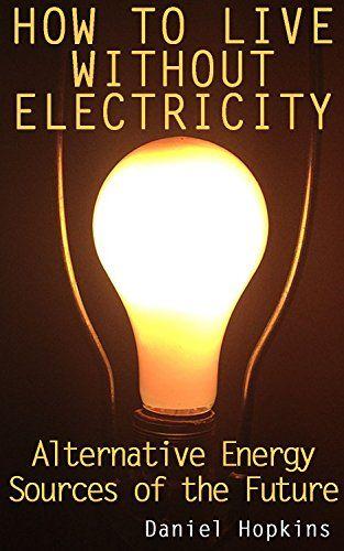 FREE TODAY  -  03/12/2017:  How to Live without Electricity: Alternative Energy Sourc... https://www.amazon.com/dp/B01N14R0DC/ref=cm_sw_r_pi_dp_x_CYxXybXJVC867