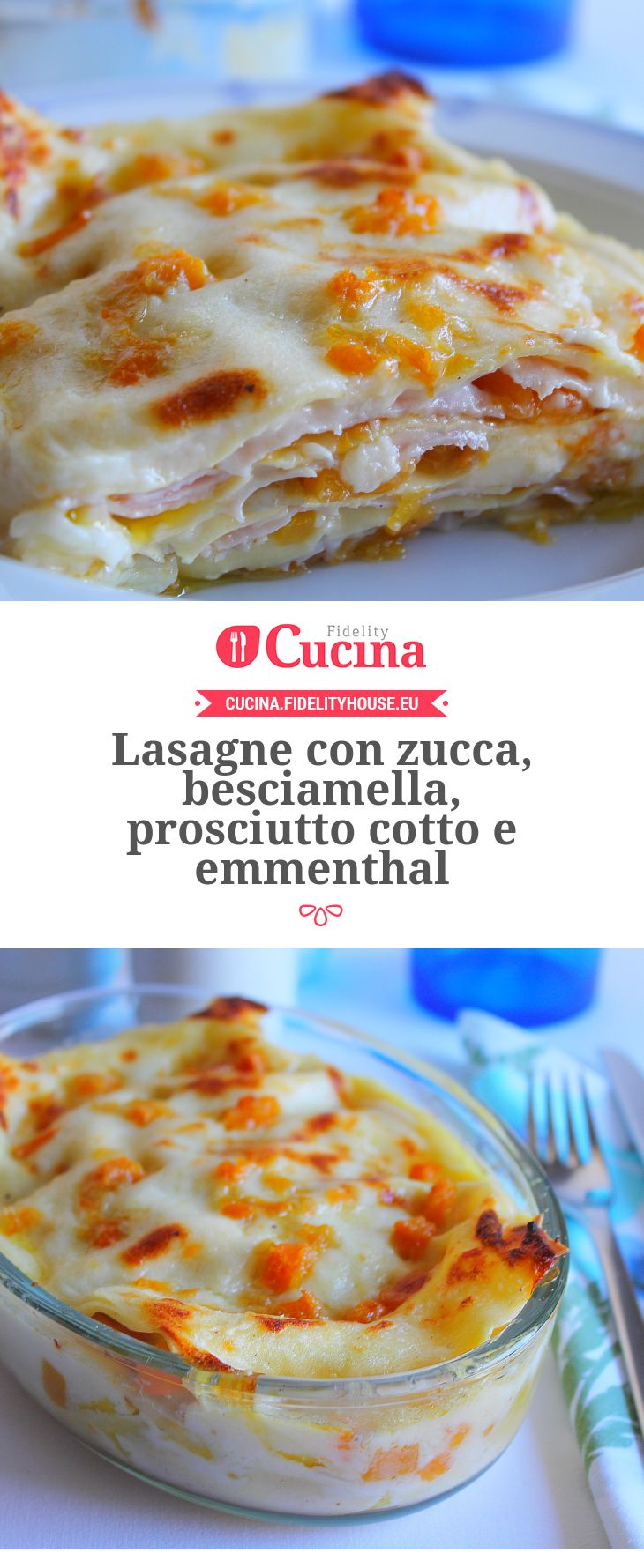 Lasagne con zucca, besciamella, prosciutto cotto e emmenthal