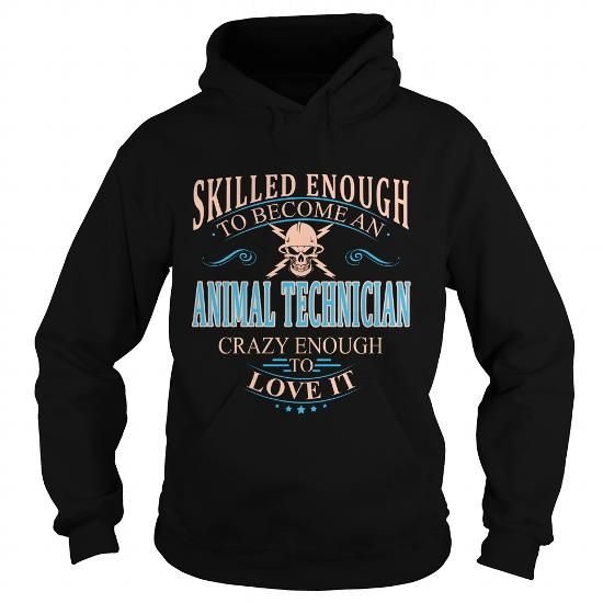 ANIMAL TECHNICIAN T Shirts, Hoodies. Check price ==► https://www.sunfrog.com/LifeStyle/ANIMAL-TECHNICIAN-107590148-Black-Hoodie.html?41382 $38.99