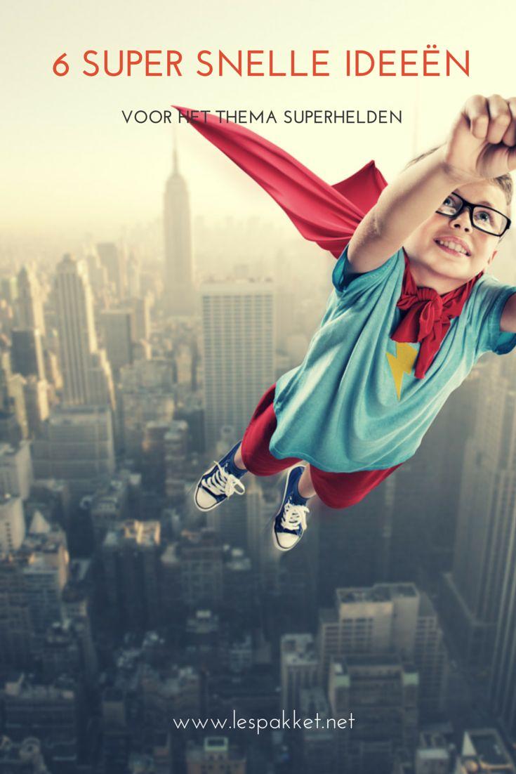 6 super-snelle ideeën voor het thema superhelden