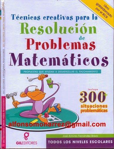 TÉCNICAS CREATIVAS PARA LA RESOLUCIÓN DE PROBLEMAS MATEMÁTICOS   1 Libro Autor José Antonio Fernández Bravo. Editorial Libros para P...