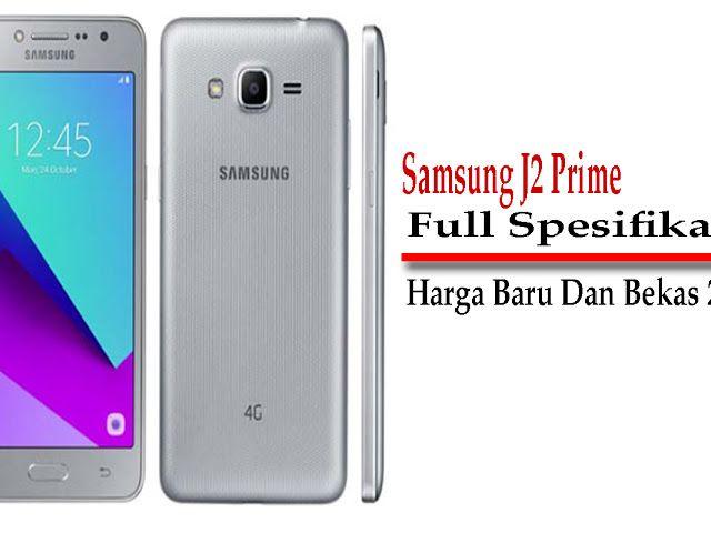 Samsung Galaxy J2 Prime 4g Spesifikasi Harga Baru Dan Harga Bekas April 2019 Samsung Galaxy Galaxy Phone Samsung Galaxy Phone