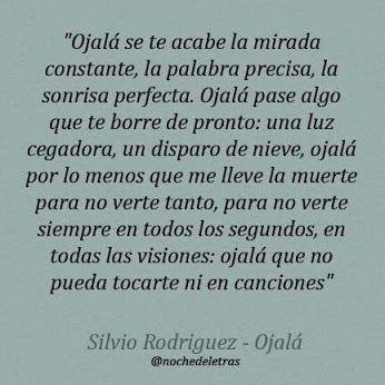 Ojala . . . * Silvio Rodriguez *
