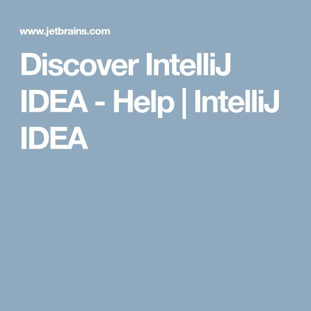 Discover IntelliJ IDEA - Help   IntelliJ IDEA