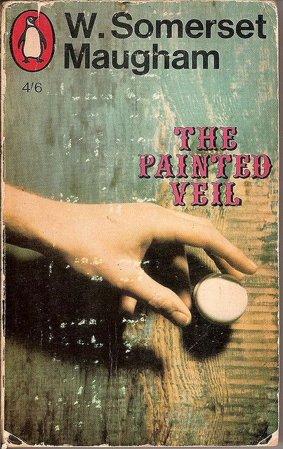 """The Painted Veil - W. Somerset Maugham . """"Do you absolutely despise me. No I despise myself for love ing you once"""""""