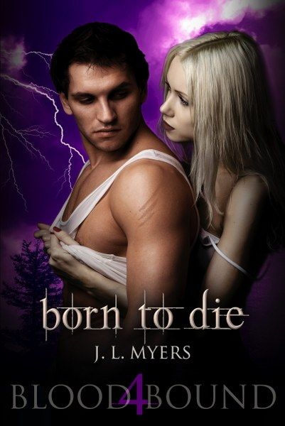 Born To Die (Blood Bound #4) by J.L. Myers