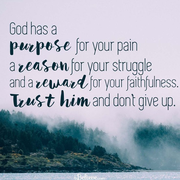 God Has a Purpose for Your Pain -iBelieve.com #inspirations #faithquotes