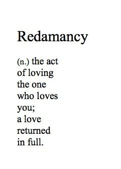 Redamancy Redamancy Is Distinguished From Most Of The Other Words About Love In That It Is One Of The Few That Specifies Reciprocity
