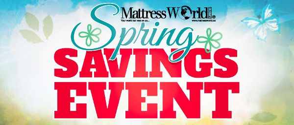 Spring cleaning time has arrived.  Why not start with a new sleep set from Mattress World!