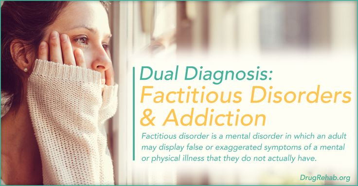 Factitious disorder is a mental disorder in which an adult may display false or exaggerated symptoms of a mental or physical illness that they do not actually have. #dualdiagnosis #addiction