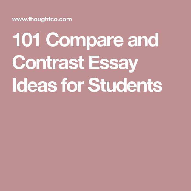 best essay topics ideas college essay topics  101 topics for compare and contrast essays