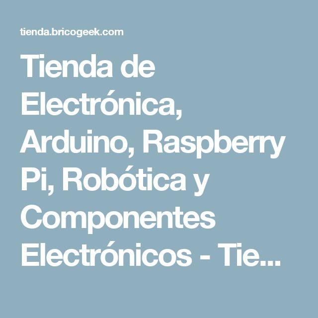 Tienda de Electrónica, Arduino, Raspberry Pi, Robótica y Componentes Electrónicos - Tienda BricoGeek.com
