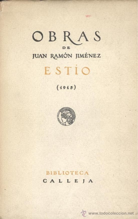 Juan Ramon Jimenez: Estio. Editorial Calleja, 1915.