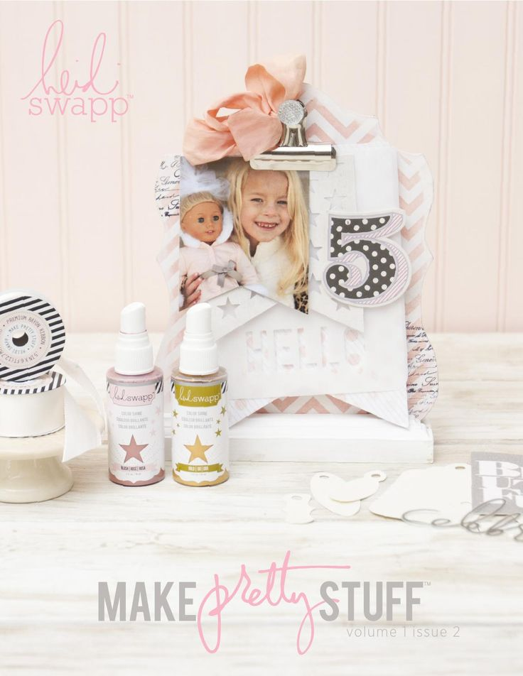 Make Pretty Stuff Volume 1 Issue 2 Heidi Swapp e•idea book featuring exclusive project starters & accessories available in JoAnn craft stores.