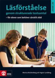 Läsförståelse genom strukturerade textsamtal : för elever som behöver särskilt stöd - Ingvar Lundberg, Monica Reichenberg - Bok