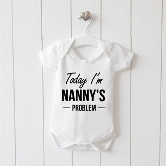 Today I'm Nanny's Problem. Funny, Cute Non Personalised Baby Grow, Bodysuit Gift.