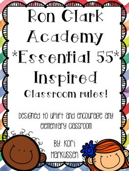 "At the Ron Clark Academy, Ron Clark and his staff are able to help their students achieve high expectations, both personally and academically, through a strict set of rules and expectations. I have adapted Ron Clark's ""Essential 55"" to better fit my second grade classroom."