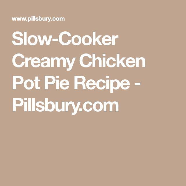 Slow-Cooker Creamy Chicken Pot Pie Recipe - Pillsbury.com