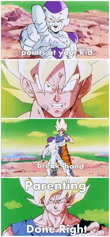 Me as a future father. Don't mess with my kids I'll break your hand. Hahahaha. #SonGokuKakarot