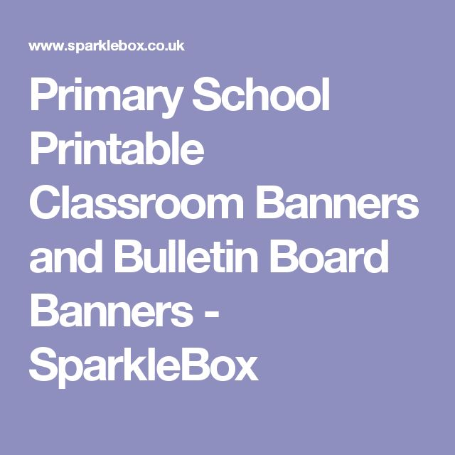 Primary School Printable Classroom Banners and Bulletin Board Banners - SparkleBox