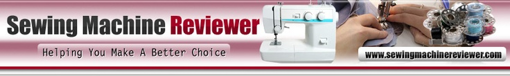 Sewing Machine Reviews Of Singer, Brother And Other Sewing And Embroidery Machines